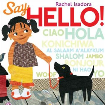 """Image of the Cover of """"Say Hello""""  a Board Book Featuring Racial  Ethnic Diversity"""