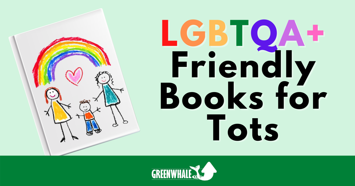 LGBTQA+ Friendly Books for Tots intro with image of a book with a crayon drawing with people and a rainbow