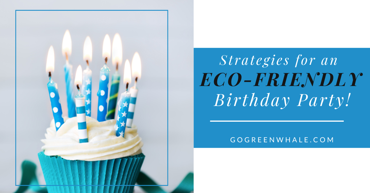 """Left side featues a cupcake in a blue wrapper with white icing topped with many lit, blue candles. The left side reads """"Strategies for an Eco-Friendly Birthday Party!"""""""