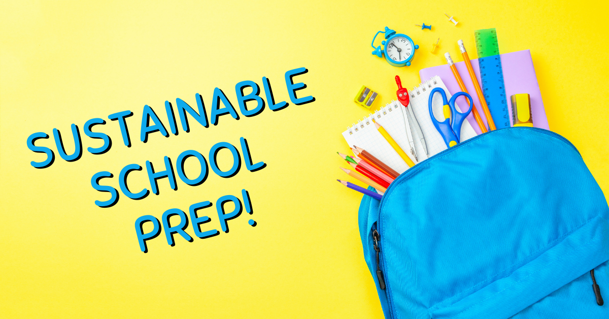 """Feature Photo: Yellow Background, Blue book bag with supplies spilling out, blue font that reads """"Sustainable School Prep"""""""